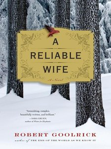 Robert Goolrick - A Reliable Wife free download