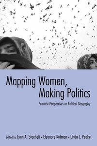Mapping Women, Making Politics: Feminism and Political Geography free download
