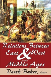 Relations Between East and West in the Middle Ages free download