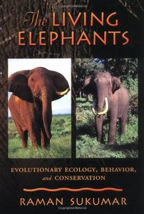 The Living Elephants: Evolutionary Ecology, Behaviour, and Conservation free download