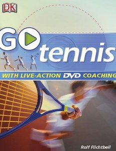 Go Play Tennis: Read It, Watch It, Do It free download