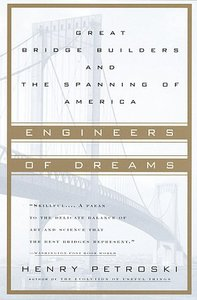 Engineers of Dreams: Great Bridge Builders and the Spanning of America free download