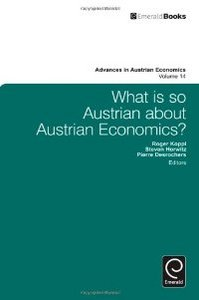 What is So Austrian About Austrian Economics? (Advances in Austrian Economics) free download