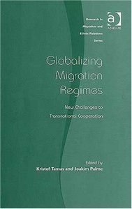 Globalizing Migration Regimes: New Challenges to Transnational Cooperation free download
