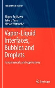 Vapor-Liquid Interfaces, Bubbles and Droplets: Fundamentals and Applications (Heat and Mass Transfer) free download