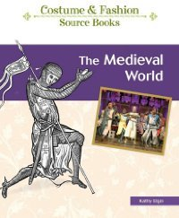 Medieval World (Costume and Fashion Source Books) free download