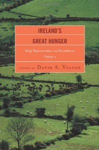 Ireland's Great Hunger, Volume 2: Relief, Representation, and Remembrance free download