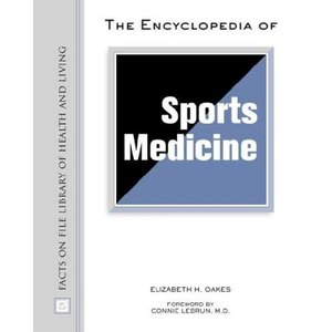 The Encyclopedia of Sports Medicine (Facts on File Library of Health and Living) - Elizabeth Oakes free download