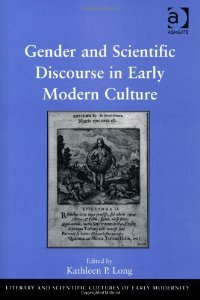 Gender and Scientific Discourse in Early Modern Culture (Literary and Scientific Cultures of Early Modernity) free download