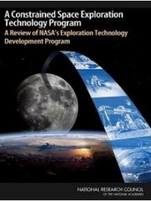 A Constrained Space Exploration Technology Program: A Review of NASA's Exploration Technology Development Program free download