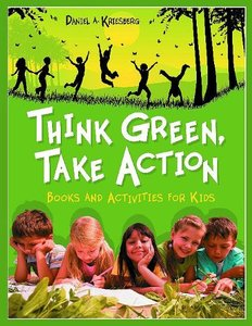 Think Green, Take Action: Books and Activities for Kids free download