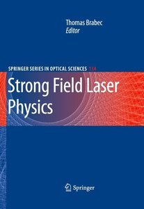 Strong Field Laser Physics free download