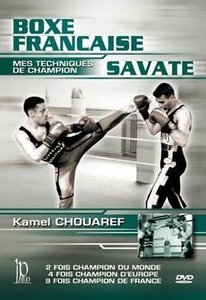 Savate - French Boxing with Kamel Chouaref free download
