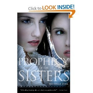 Prophecy of the Sisters (Prophecy of the Sisters Trilogy, Book I) - Michelle Zink free download