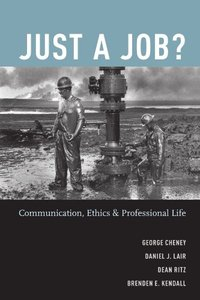 Just a Job?: Communication, Ethics, and Professional Life free download