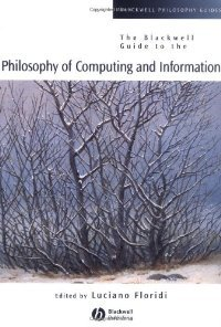 Philosophy of Computing and Information (Blackwell Philosophy Guides) free download