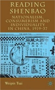 Reading Shenbao: Nationalism, Consumerism and Individuality in China 1919-37 free download