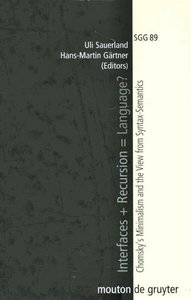 Interfaces   Recursion = Language?: Comsky's Mini-malism and the View from Syntax-Semantics free download