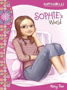 Nancy Rue - Sophie's World (Sophie Series, Book 1) free download