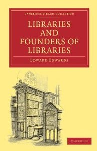 Libraries and Founders of Libraries (Cambridge Library Collection - Printing and Publishing History) free download