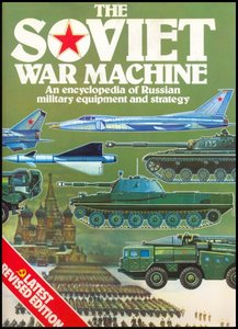 The Soviet War Machine: An Encyclopedia of Russian Military Equipment and Strategy free download