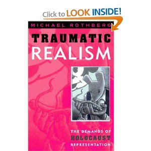 Traumatic Realism: The Demands of Holocaust Representation free download