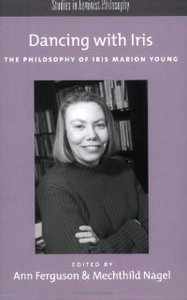 iris theoretical essays When writing a book review one generally assumes that the author will read it and that a dialogue between author and reviewer could develop iris marion young's tragically early death, in the summer of 2006, has precluded such a possibility.