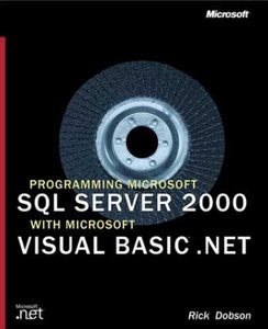 Programming Microsoft SQL Server 2000 with Microsoft Visual Basic .Net free download