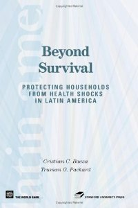 Beyond Survival: Protecting Households from Health Shocks (Latin American Development) free download