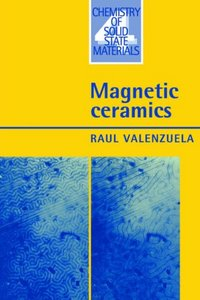Magnetic Ceramics (Chemistry of Solid State Materials) free download