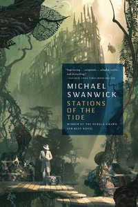 Michael Swanwick - Stations of the Tide free download