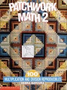 Patchwork Math 2: 100 Multiplication and Division Reproducibles free download