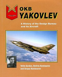 OKB Yakovlev: A History of the Design Bureau and Its Aircraft free download