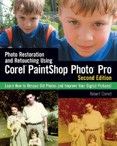 Photo Restoration and Retouching Using Corel Paintshop Photo Pro (2nd edition) free download