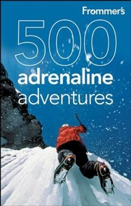 Lois Friedland - Frommer's 500 Adrenaline Adventures free download
