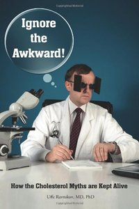 Ignore the Awkward.: How the Cholesterol Myths Are Kept Alive free download