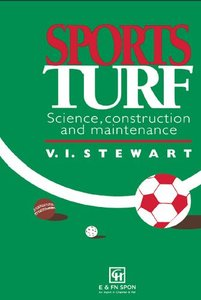 Sports Turf: Science, Construction and Maintenance free download