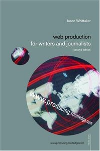 Web Production for Writers and Journalists free download