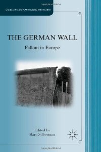 The German Wall: Fallout in Europe (Studies in European Culture and History) free download