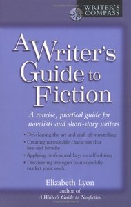 A Writer's Guide to Fiction: A concise, practical guide for novelists and short-story writers free download