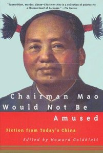 Howard Goldblatt - Chairman Mao Would Not Be Amused: Fiction from Today's China free download