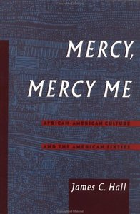 Mercy, Mercy Me: African-American Culture and the American Sixties free download