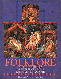 Folklore : An Encyclopedia of Beliefs, Customs, Tales, Music and Art free download