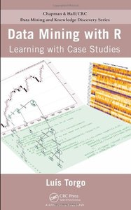 Data Mining with R: Learning with Case Studies free download