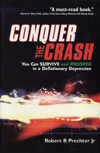 Conquer the Crash: You Can Survive and Prosper in a Deflationary Depression free download