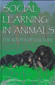 Social Learning In Animals: The Roots of Culture free download