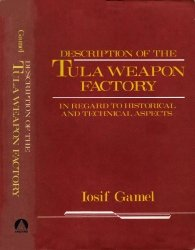 Description of the Tula Weapon Factory in Regard to Historical and Technical Aspects - Gamel (1826) free download