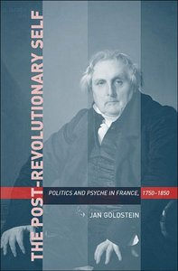 The Post-Revolutionary Self: Politics and Psyche in France, 1750-1850 free download
