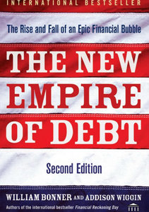 The New Empire of Debt: The Rise and Fall of an Epic Financial Bubble (2nd edition) free download