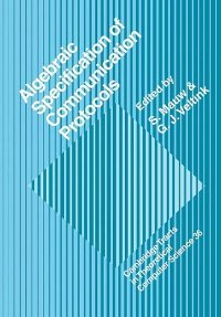 Algebraic Specification of Communication Protocols (Cambridge Tracts in Theoretical Computer Science) free download